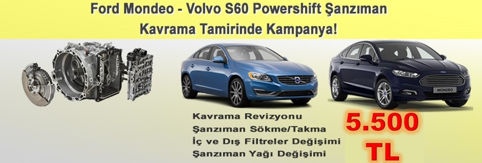 Ford Mondeo ve Volvo S60 Powershift Kavrama Tamirinde Kampanya